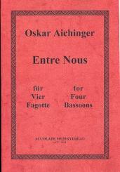 Aichinger, Oskar: Entre Nous für 4 Fagotte Partitur und Stimmen