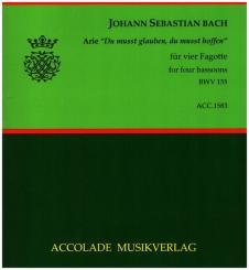 Bach, Johann Sebastian: Arie 'Du musst glauben, du musst hoffen' BWV155 für 4 Fagotte, Partitur und Stimmen