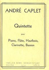 Caplet, André: Quintett für Flöte, Oboe, Klarinette, Fagott und Klavier, Partitur und Stimmen