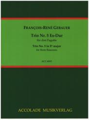 Gébauer, Francois-Réné: Trio Es-Dur Nr.5 für 3 Fagotte, Partitur und Stimmen